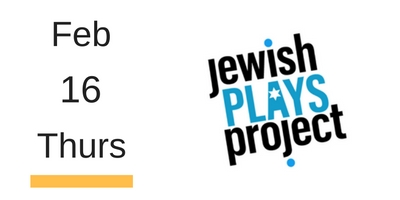 Jewish Plays Project Feb 16