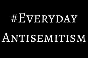 #Everyday Antisemitism