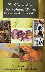 Cover of the Bible Retold by Jewish Artists, Writers, Composers, and Filmmakers