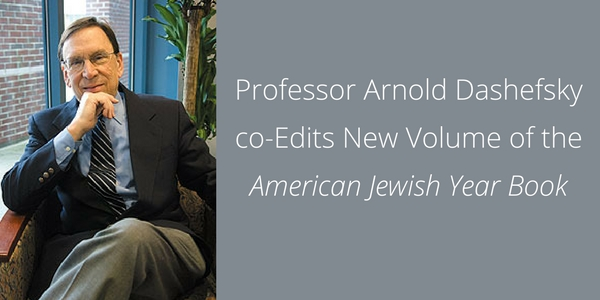 Professor Arnold Dashefsky co-Edits New Volume of the American Jewish Year Book