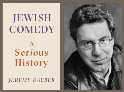 Jeremy Dauber on Jewish Comedy: A Serious History