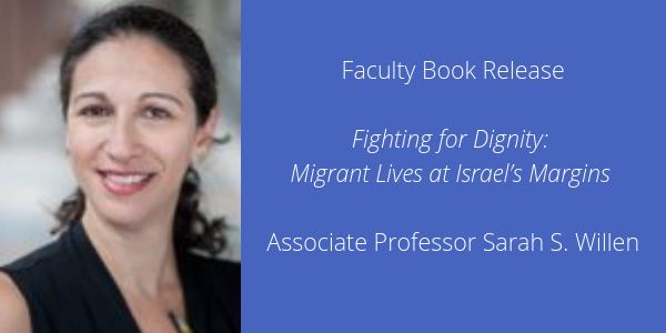 Faculty Book Release Fighting for Dignity Sarah S Willlen