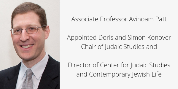 Associate Professor Avinoam Patt Appointed Doris and Simon Konover Chair of Judaic Studies and Director of Center for Judaic Studies and Contemporary Jewish Life